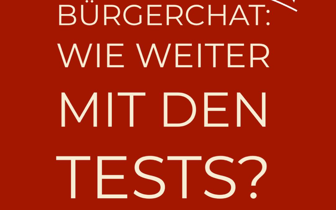 Bürgerchat: Wie weiter mit den Tests?